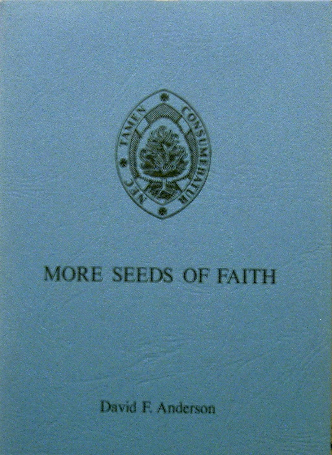 More Seeds of Faith by David F. Anderson